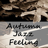 Autumn Jazz Feeling by Various Artists