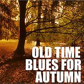 Old Time Blues For Autumn by Various Artists