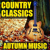 Country Classics Autumn Music by Various Artists