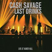 Live At Hamer Hall by Cash Savage and the Last Drinks