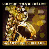 Lounge Music Deluxe: Saxophon Chill Out de Various Artists