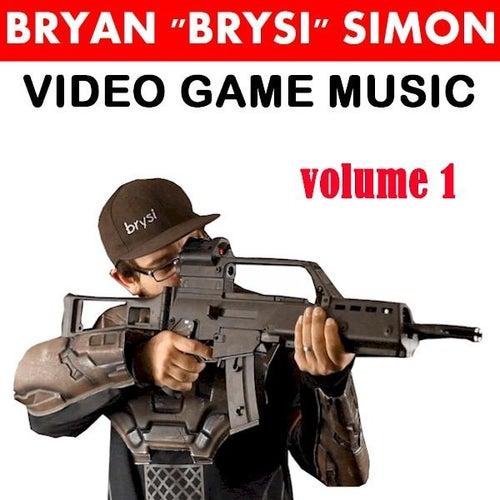 Video Game Music, Vol. 1 by Bryan 'BrySi' Simon
