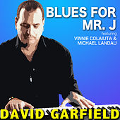 Blues for Mr. J (Remastered) fra David Garfield