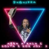 Abra a Mala e Solta o Som, Vol. 2 (Ao Vivo) von Duquinha