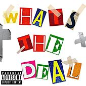 Whats The Deal by DaniiXL