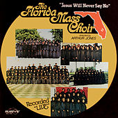 Jesus Will Never Say No by Florida Mass Choir