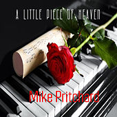 A little piece of Heaven de Mike Pritchard