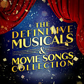 The Definitive Musicals & Movie Songs Collection by Various Artists
