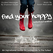 Find Your Happy: Motivational Mantras by Shannon Kaiser