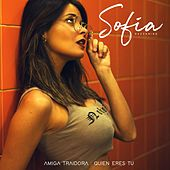 Amiga Traidora / Quien Eres Tu de Sofia Gazzaniga