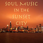 Soul Music in the Sunset City de Various Artists