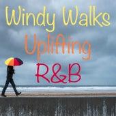 Windy Walks Uplifting R&B di Various Artists