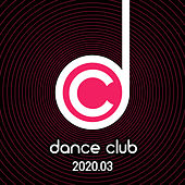 Dance Club 2020.03 von Various Artists