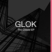 The Citadel EP by Glok