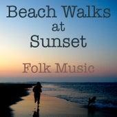 Beach Walks at Sunset Folk Music by Various Artists