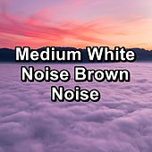 Medium White Noise Brown Noise by White Noise Babies