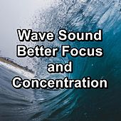 Wave Sound Better Focus and Concentration von Alpha Waves
