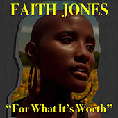 For What It's Worth (Radio Mix) de Faith Jones