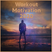 Workout Motivation 2020 by Various Artists