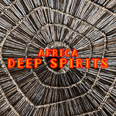 Africa Deep Spirits by Various Artists