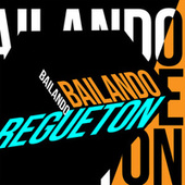 Bailando Regueton von Various Artists