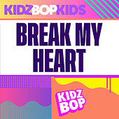 Break My Heart by KIDZ BOP Kids