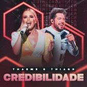 Credibilidade (Ao Vivo) de Thaeme & Thiago