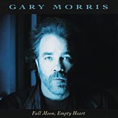 Full Moon, Empty Heart by Gary Morris