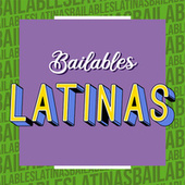 Bailables Latinas de Various Artists