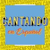 Cantando en Español by Various Artists
