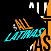 All Out Latinas by Various Artists