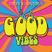 Good Vibes by HRVY