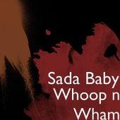 Whoop n Wham de SadaBaby