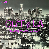 Out 2 LA (Going Back 2 Cali) de Five (5ive)