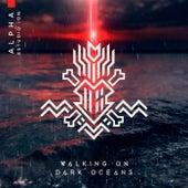 Walking on Dark Oceans (Live) de Alpha