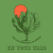 In Your Yard by Nora Jane Struthers