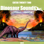 Dinosaur Sounds von Catch 22