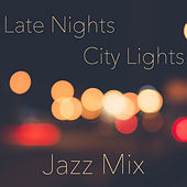Late Nights City Lights Jazz Mix de Various Artists