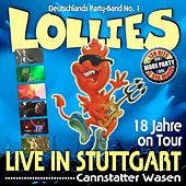 18 Jahre On Tour! Live in Stuttgart! Cannstatter Wasen (Online-Edition Inklusive Bonus-Album) (Die besten Hits aller Zeiten in den ultimativen Live-Mixen der Lollies) by Lollies