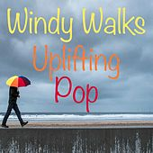 Windy Walks Uplifting Pop by Various Artists