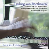 Beethoven: Three Performances of the Appassionata on fortepianos and piano of Viennese design by Lambert Orkis