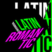 Latin Romantic by Various Artists