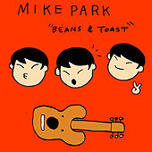 Beans and Toast by Mike Park
