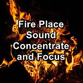 Fire Place Sound Concentrate and Focus von Yoga