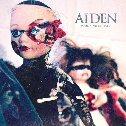 Some Kind Of Hate by Aiden