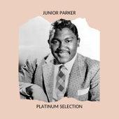 JUNIOR PARKER - PLATINUM SELECTION by Junior Parker