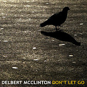 Don't Let Go von Delbert McClinton