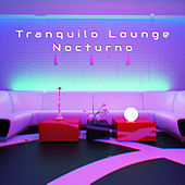 Tranquilo Lounge Nocturno de Various Artists