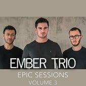 Ember Trio Epic Sessions, Vol. 3 de Ember Trio