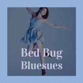 Bed Bug Bluesues von Various Artists